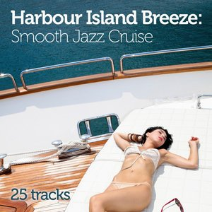 Image for 'Harbour Island Breeze: Smooth Jazz Cruise'