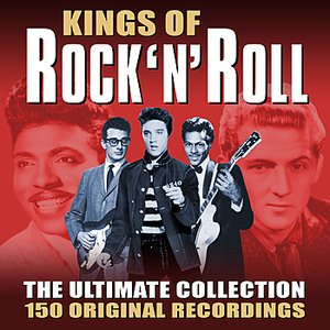 Image for 'Kings Of Rock 'N' Roll - The Ultimate Collection - 150 Original Recordings'