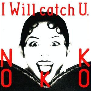 Immagine per 'I Will Catch U'