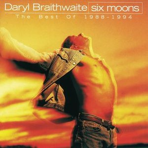 Image for 'Six Moons (The Best Of Daryl Braithwaite 1988 - 1994)'