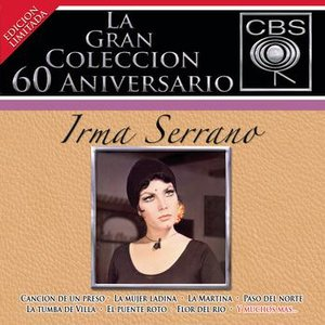 Image for 'La Gran Coleccion Del 60 Aniversario CBS - Irma Serrano'
