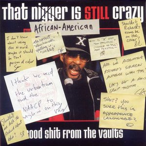 "Image for '...And It's Deep Too! (disc 9: That ""African-American"" Is STILL Crazy: Good Shit From the Vaults)'"
