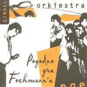 Image for 'Pogodno gra Fochmann'a – Orkiestra'