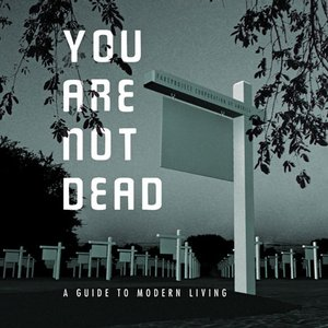 Image pour 'You Are Not Dead: A Guide To Modern Living'