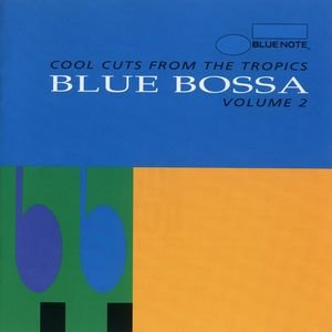 Image for 'Blue Bossa Vol. 2 - Cool Cuts From The Tropics'