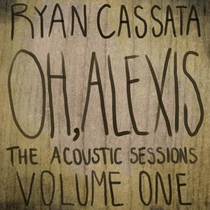 Image for 'Oh, Alexis: Acoustic Sessions, Vol. 1'