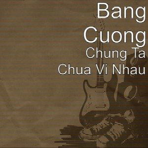 Image for 'Chung Ta Chua Vi Nhau'