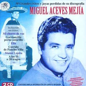 Image for 'Miguel Aceves Mejía. 50 Grandes Éxitos Y Joyas Perdidas De Su Discografía'