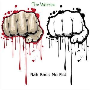 Image for 'Nah Back Me Fist'