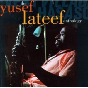 Image for 'Every Village Has a Song: The Yusef Lateef Anthology (disc 1)'