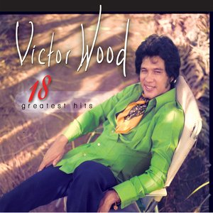 Image for '18 greatest hits victor wood'
