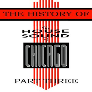 Bild für 'The History Of House Sound Of Chicago - Part 3'