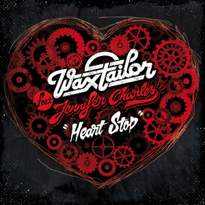 Wax Tailor - Heart Stop (feat. Jennifer Charles)