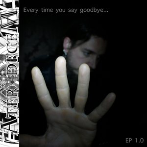 Image for 'every time you say goodbye - EP1.0'