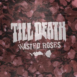 Immagine per 'Wasted Roses'