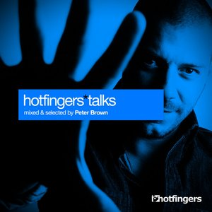 Image for 'Hotfingers Talks (Mixed and Selected by Peter Brown)'