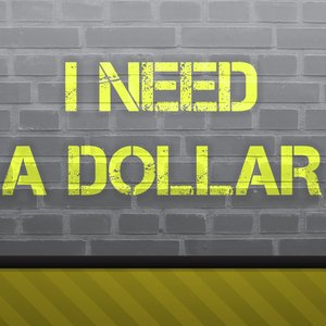 Image for 'I Need a Dollar'
