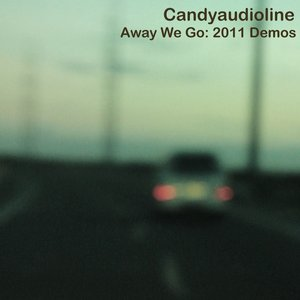 Image for 'Candyaudioline - Away We Go: 2011 Demos'