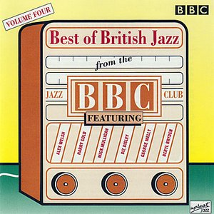 Image for 'The Best Of British Jazz From The BBC Jazz Club - Volume 4'