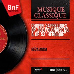 """Image for 'Chopin: 24 Préludes, Op. 28 & Polonaise No. 6, Op. 53 """"Héroique"""" (Mono Version)'"""