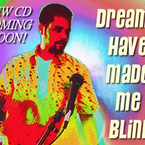 Image for 'Dreams Have Made Me Blind'