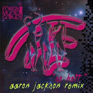 Image for 'So Hott (Aaron Jackson Remix)'