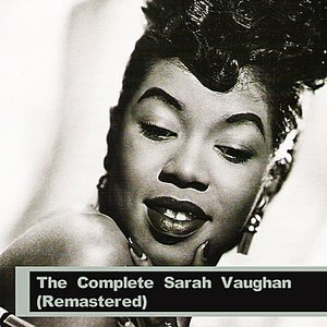 Image for 'The Complete Sarah Vaughan (Remastered)'