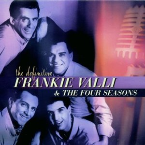 Image for 'The Definitive Frankie Valli & The Four Seasons'