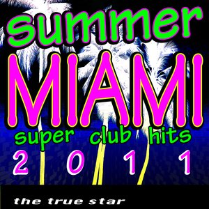 Image for 'Summer Miami Super Club Hits 2011'