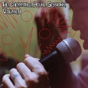 Bild för 'The Cherrytree House Sessions, Volume 1'