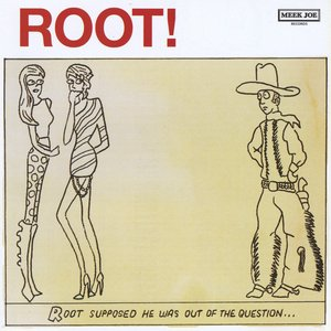 Image for 'Root Supposed He Was Out Of The Question'