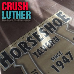 Image for 'Crush Luther, LIVE at The Horsehoe Tavern. Toronto.'