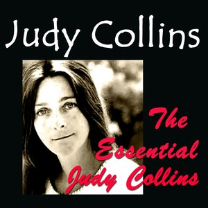 Image for 'The Essential Judy Collins'