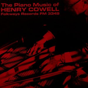 Image for 'The Piano Music of Henry Cowell'