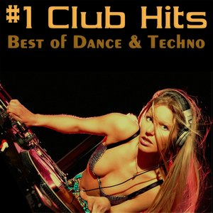 Immagine per '#1 Club Hits Vol.1 - Best Of Dance & Techno Edition'