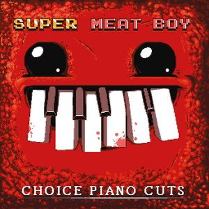 Image for 'Super Meat Boy! - Choice Piano Cuts'