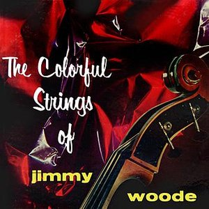 Image for 'The Colorful Strings Of Jimmy Woode'