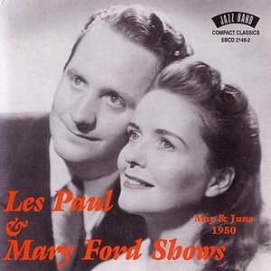 Image for 'Les Paul & Mary Ford Shows - May & June 1950'