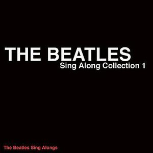 Image for 'The Beatles-Sing Along Collection 1'