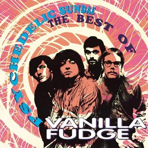 Image for 'Psychedelic Sundae: The Best of Vanilla Fudge'
