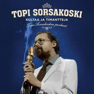 Immagine per 'Kultaa Ja Timantteja - Topi Sorsakosken Parhaat'
