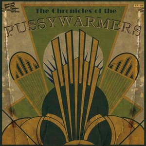 Image for 'The Chronicles Of The Pussywarmers'