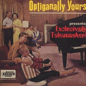 Image pour 'Optiganally Yours Presents: Exclusively Talentmaker!'