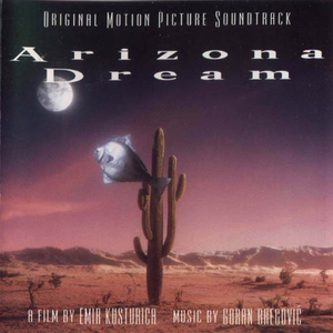 Arizona Dream (Original Motion Picture Soundtrack)
