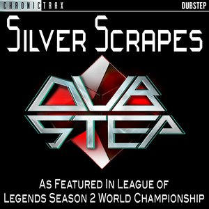 Image for 'Silver Scrapes (As Featured In League of Legends Season 2 World Championship)'