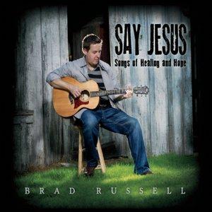 Imagen de 'Say Jesus: Songs of Healing and Hope'