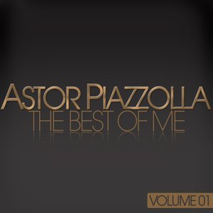 Image for 'Astor Piazzolla (The Best Of Me, Vol. 1)'