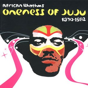 Image for 'African Rhythms: Oneness of Juju 1970-1982'