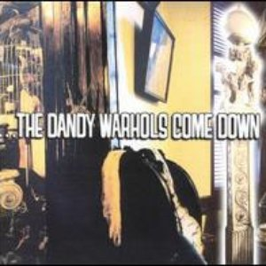 Image for '…The Dandy Warhols Come Down'
