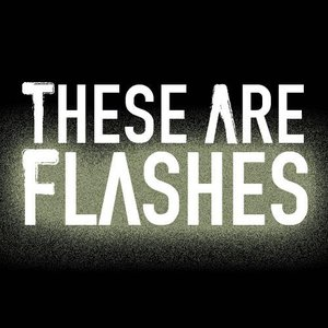 Image for 'These Are Flashes - First Songs'